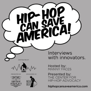 Hip-Hop Can Save America: The Podcast with Manny Faces