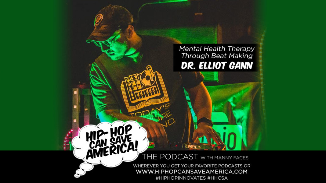 Mental Health Therapy through Hip-Hop Beat Making - Dr. Elliot Gann interview