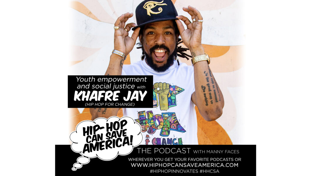 Khafre Jay interview on Hip-Hop Can Save America! podcast